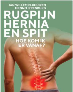 Voorkant boek: rugpijn hernia spit. Hoe kom ik er vanaf?